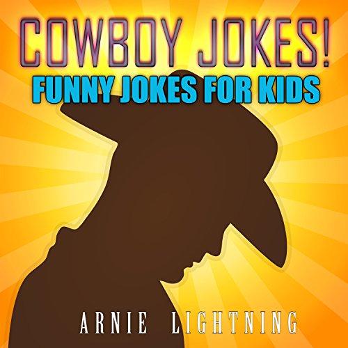 Arnie Lightning - Cowboy Jokes!: Funny Jokes for Kids (English Edition)