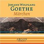 Märchen - Johann Wolfgang Goethe | Johann Wolfgang von Goethe