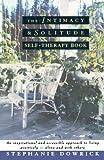 Intimacy & Sol Self Ther Bk (0393332993) by Stephanie Dowrick