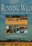 img - for Running Wild: Dispelling the Myths of the African Wild Dog book / textbook / text book