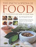 The Encyclopedia of Food: 1500 Ingredients and How to Cook Them: ation and culinary uses, plus step-by-step techniques (0754815552) by Ingram, Christine