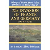 The Invasion of France and Germany: 1944-1945 (History of United States Naval Operations in World War II) (v....
