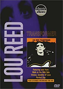 Classic Albums - Lou Reed: Transformer