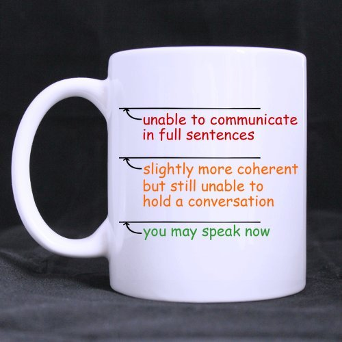 Cool Funny Sarcasm Office Gift You May Speak Now Theme Coffee Mug Or Tea Cup,Ceramic Material Mugs,White - 11Oz Sizes