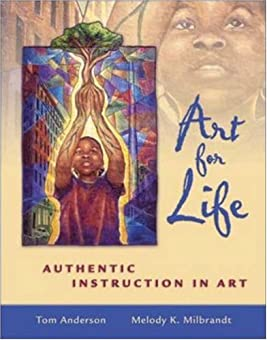 Art for Life: Authentic Instruction in Art