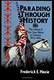 Parading Through History: The Making of the Crow Nation, 1805-1935 (0521485223) by Hoxie, Frederick E.