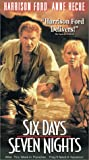 Six Days Seven Nights [VHS]