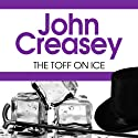 The Toff on Ice (       UNABRIDGED) by John Creasey Narrated by Roger May