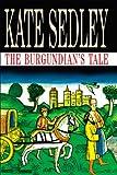 The Burgundian's Tale (Roger the Chapman)