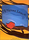 img - for I'll Never Leave book / textbook / text book