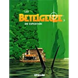 "Betelgeuze 03 / Die Expeditionvon ""Leo"""