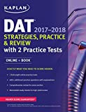 img - for DAT 2017-2018 Strategies, Practice & Review with 2 Practice Tests: Online + Book (Kaplan Test Prep) book / textbook / text book
