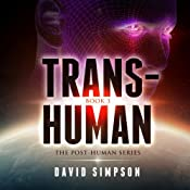 Trans-Human: Post-Human Series, Book 3 | [David Simpson]