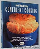 Good Housekeeping Confident Cooking: The Foolproof Step-by-step Guide to Mastering Essential Recipes (0091807816) by Good Housekeeping Institute