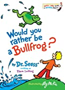 Would You Rather Be a Bullfrog? (Bright & Early Books(R)) by Theo. LeSieg cover image