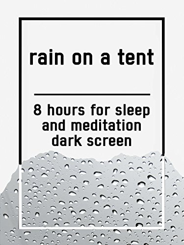 Rain on a tent, 8 hours for Sleep and Meditation, dark screen