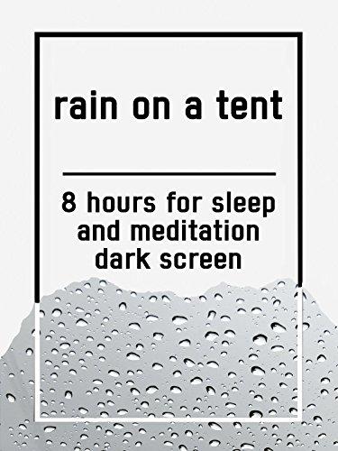 Rain on a tent, 8 hours for Sleep and Meditation, dark screen