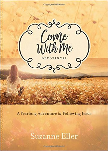 Come With Me Devotional A Yearlong Adventure in Following Jesus [Eller, Suzanne] (Tapa Dura)