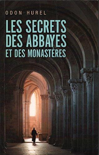 Les secrets des abbayes et des monastères