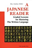 A Japanese Reader: Graded Lessons in the Modern Language (0804816476) by Miller, Roy