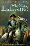 Why Not, Lafayette? (039923411X) by Fritz, Jean
