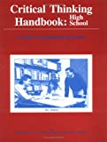 Critical Thinking Handbook: High School (A Guide for Redesigning Instruction) (0944583032) by Richard Paul