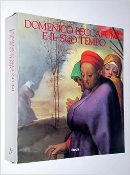 Domenico Beccafumi e il suo tempo (Italian Edition): Domenico