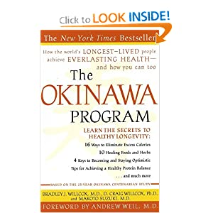 Amazon.com: The Okinawa Program : How the World's Longest-Lived People Achieve Everlasting Health--And How You Can Too (9780609807507): Bradley J. Willcox, D. Craig Willcox, Makoto Suzuki: Books