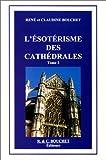 echange, troc Claudine Bouchet, René Bouchet - L'Esotérisme des cathédrales, tome 2