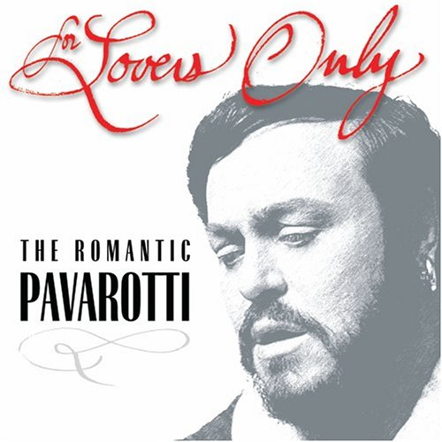 Luciano Pavarotti - For Lovers Only: The Romantic Pavarotti (Includes Bonus CD) - Zortam Music