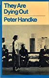 They Are Dying Out (0413336905) by Peter Handke