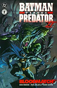 Batman versus Predator II: Bloodmatch by Doug Moench and Paul Gulacy