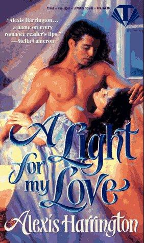 A Light for My Love (Topaz Historical Romances), ALEXIS HARRINGTON
