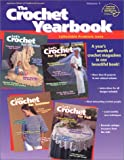 The Crochet Yearbook Volume 1 (1303) (0881959359) by Leinhauser, Jean