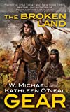 img - for The Broken Land: A People of the Longhouse Novel (North America's Forgotten Past) book / textbook / text book