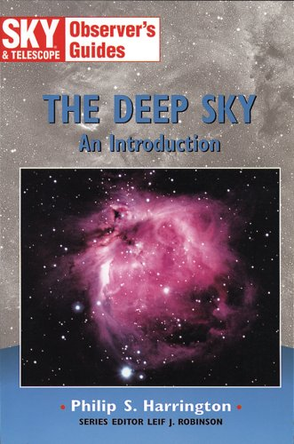 The Deep Sky: An Introduction (Sky & Telescope Observer'S Guides)