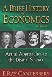 img - for A Brief History of Economics: Artful Approaches to the Dismal Science book / textbook / text book