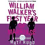 William Walker's First Year of Marriage | Matt Rudd