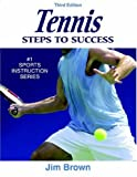 Tennis: Steps to Success - 3rd Edition (0736053638) by Brown, Jim