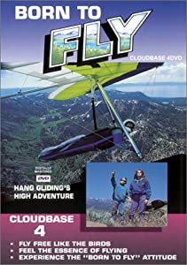 Born To Fly, Hang Gliding's High Adventure