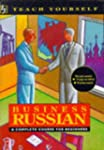 Business Russian A complete course fo...