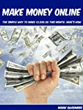Make Money Online: The Simple Way To Make ,000.00 This Month. Here's How