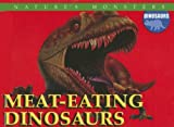 img - for Meat-eating Dinosaurs (Nature's Monsters: Dinosaurs) book / textbook / text book