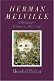 Herman Melville: A Biography (Volume 2, 1851-1891) (0801881862) by Parker, Hershel