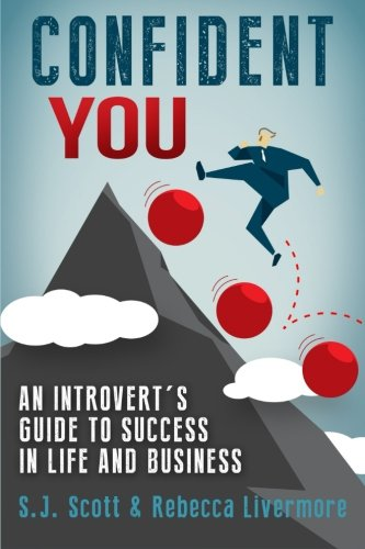 Confident You: An Introvert's Guide to Success in Life and Business