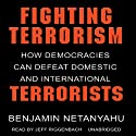 Fighting Terrorism: How Democracies Can Defeat Domestic and International Terrorism Audiobook by Benjamin Netanyahu Narrated by Jeff Riggenbach