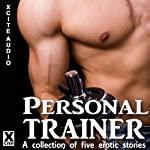 Personal Trainer: A Collection of Five Erotic Stories | K. D. Grace,Alex Severn,Giselle Renarde,Jeanette Grey,Angela Propps,Miranda Forbes (editor)