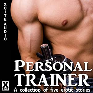 Personal Trainer: A Collection of Five Erotic Stories | [K. D. Grace, Alex Severn, Giselle Renarde, Jeanette Grey, Angela Propps, Miranda Forbes (editor)]