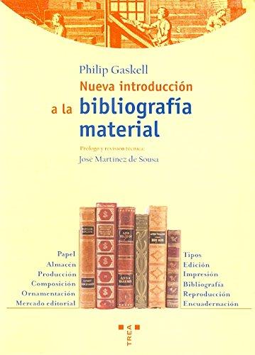 Nueva introducción a la bibliografía material (Biblioteconomía y Administración Cultural)