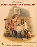 200 Years of Playtime Pottery And Porcelain (Schiffer Book for Collectors)